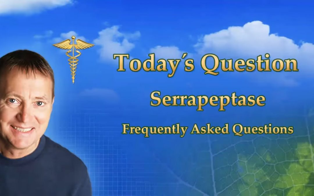 Serrapeptase FAQ
