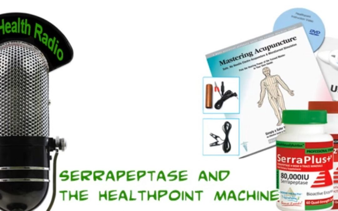 Serrapeptase and the HealthPoint machine